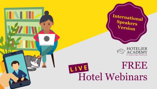 New Free Hotel Webinars from International Speakers at Hotelier Academy